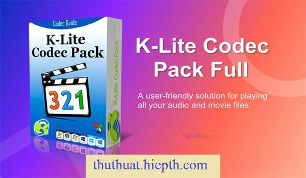 Download K-Lite Codec Pack Full Mới Nhất Về Máy Cho Windows