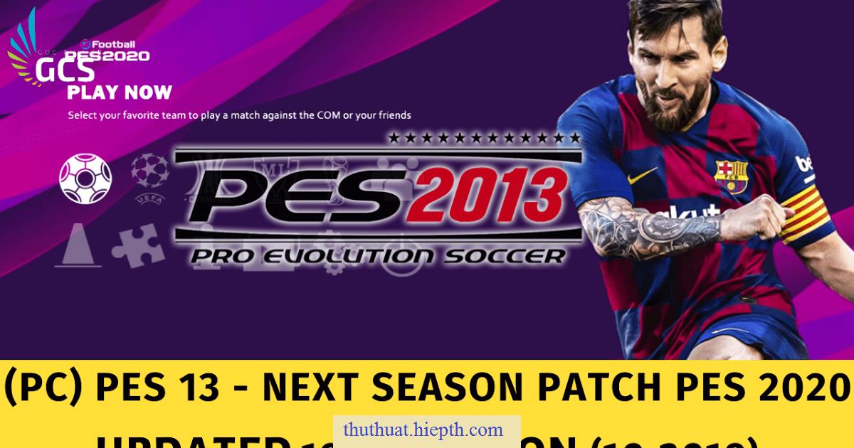 PC) PES 13 - Next Season Patch PES 2020 (Updated 10.2019) - Hướng ...